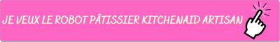 Je veux le robot pâtissier KitchenAid Artisan