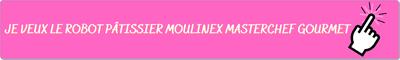Je veux un robot pâtissier Moulinex Masterchef Gourmet